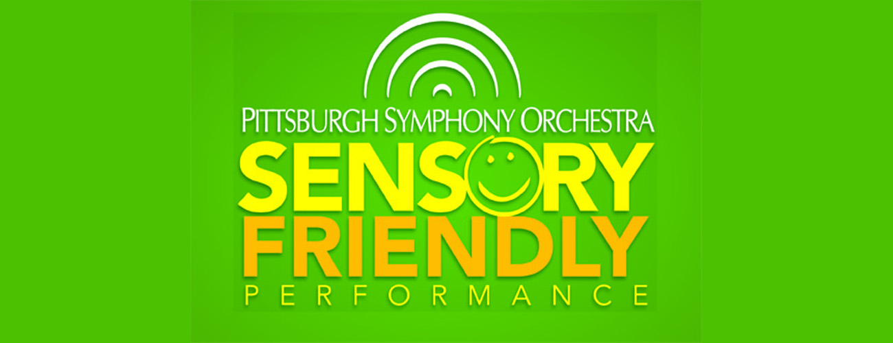 Pittsburgh Symphony Orchestra Presents Sensory-Friendly Performance, 'Heroes and Inspirations'