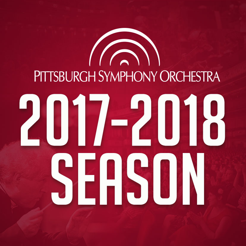 Pittsburgh Symphony Orchestra Announces Classical, Pops Programming for 2017-2018 Season